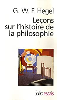 Leçons sur l'histoire de la philosophie: Introduction:Système et histoire de la philosophie par Georg Wilhelm Friedrich Hegel