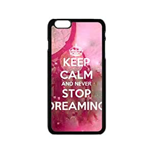 Never Stop Dreaming Cell Phone Case for Iphone 6