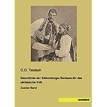 Geschichte der Siebenbuerger Sachsen: für das saechsische Volk - Zweiter Band (German Edition)