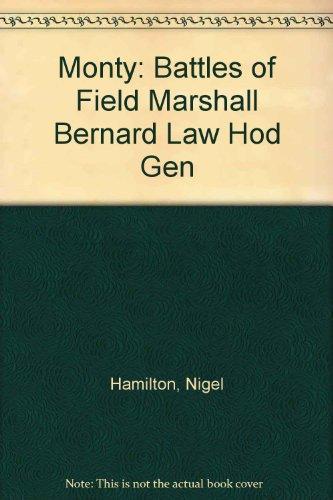 Monty: Battles of Field Marshall Bernard Law Hod Gen