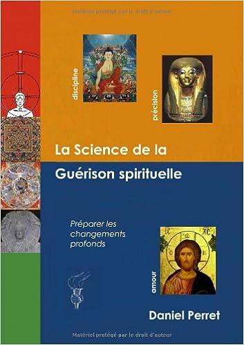 La science de la guérison spirituelle : Préparer des changements profonds pdf epub