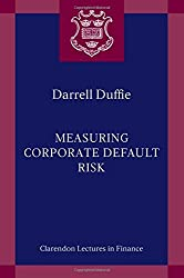 Measuring Corporate Default Risk (Clarendon Lectures in Finance)