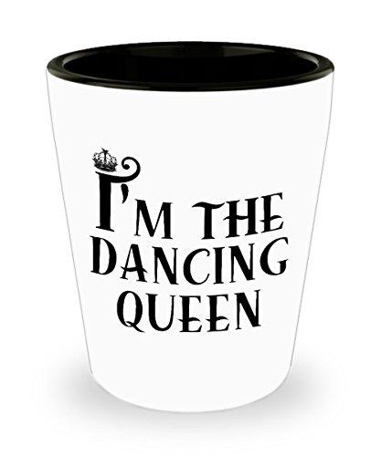 (Dancer Shot Glass- I'm The Dancing Queen - Great Gift For Dancer)