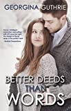 Better Words Than Deeds, Georgina Guthrie, 1623421179