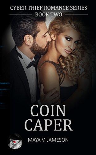 Coin Caper: (Cyber Thief Romance Series Book (Cyber Coins)