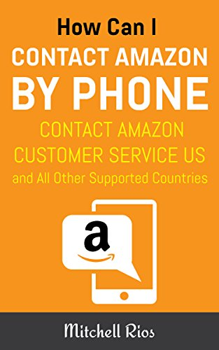 How Can I Contact Amazon by Phone: Contact Amazon Customer Service US and All Other Supported Countries