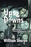 img - for Ups and Downs: Recollections of a Vietnam Helicopter Pilot book / textbook / text book