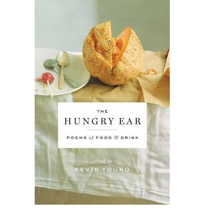 The Hungry Ear: Poems of Food and Drink (Hardback) - Common