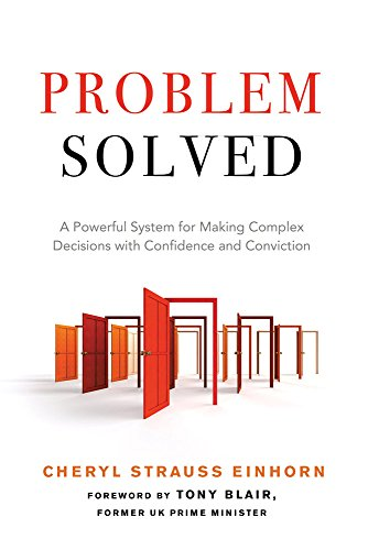problem-solved-a-powerful-system-for-making-complex-decisions-with-confidence-and-conviction