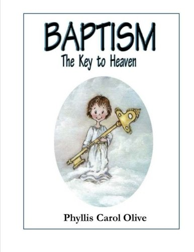 Baptism,: The key to Heaven