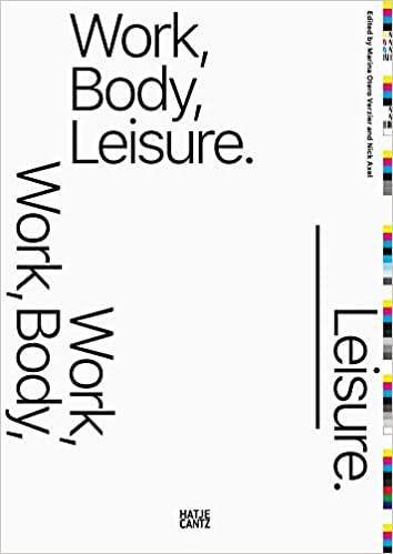 Work, Body, Leisure: Amazon co uk: Marina Otero Verzier