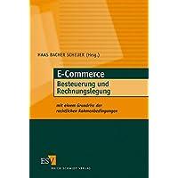 E-Commerce - Besteuerung und Rechnungslegung: mit einem Grundriss der rechtlichen Rahmenbedingungen