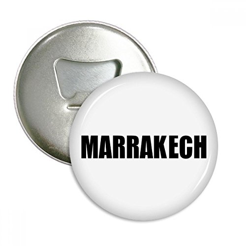 Marrakech Buttons - Marrakech Morocco City Name Round Bottle Opener Refrigerator Magnet Badge Button 3pcs Gift