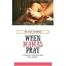 When Mamas Pray