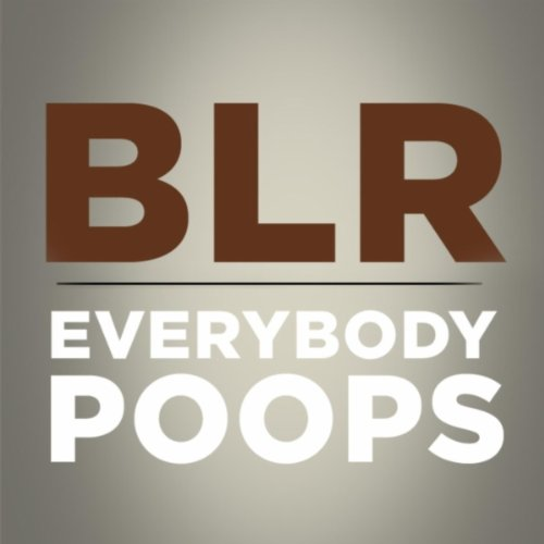 Everybody Poops [Explicit]