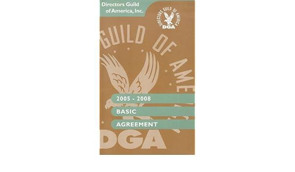 Directors Guild Of America Basic Agreement 2005 2008 Dga Amazon