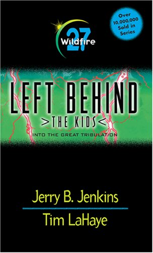 Read Online Wildfire! Into the Great Tribulation (Left Behind: The Kids, No. 27) ebook