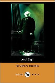 Book Lord Elgin (Dodo Press) by John George Bourinot Sir (2008-11-15)
