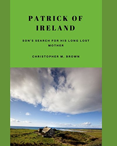 Patrick of Ireland: A Son Search for his Long Lost Mother