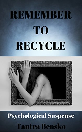 Download for free Remember to Recycle: Psychological Suspense