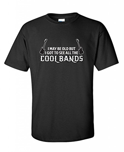 I May Be Old, But I Got To See All The Cool Bands Funny T Shirts 2Xl Black