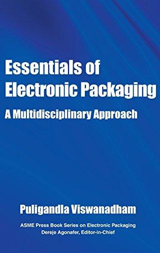Essentials of Electronic Packaging: A Multidisciplinary Approach (Electronic Packaging Book Series)