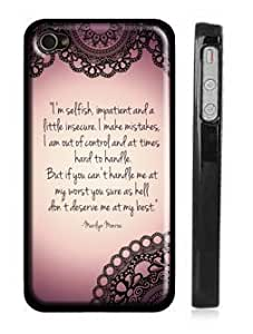"""Apple iPhone 4 4s hard cover customized personalized Lace iPhone Case - Black Snap on iPhone Cover - Quote iPhone Case Reads """"I'm selfish, impatient and a little insecure. I make mistakes, I am out of control and at times hard to handle. But if you can't handle me at my worst, then you sure as hell don't deserve me at my best."""" - Marilyn Monroe"""