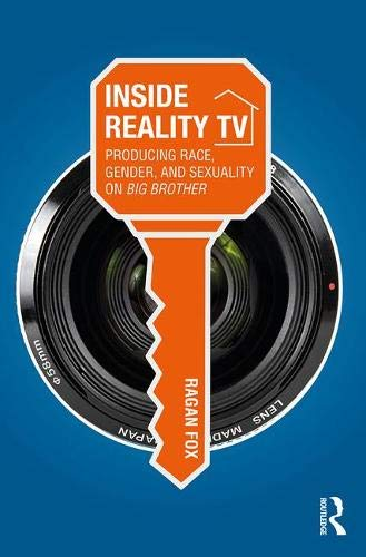 "Inside Reality TV: Producing Race, Gender, and Sexuality on ""Big Brother"""