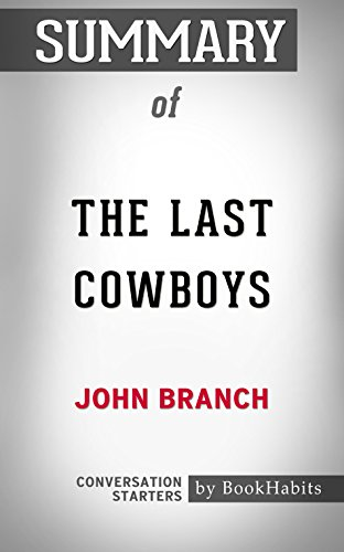 Summary of The Last Cowboys: A Pioneer Family in the New West: Conversation Starters - Cowboys Starter