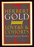 Lovers and Cohorts, Herbert Gold, 0917657756