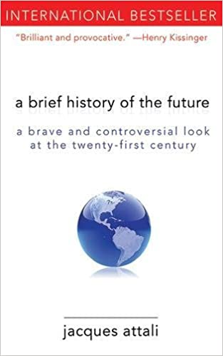 A brief history of the future a brave and controversial look at a brief history of the future a brave and controversial look at the twenty first century jacques attali jeremy leggatt 9781611450132 amazon books sciox Choice Image