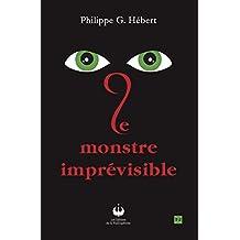 Le monstre imprévisible (French Edition)