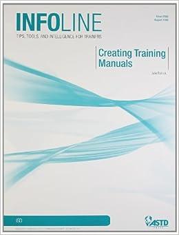 creating training manuals infoline astd julie patrick