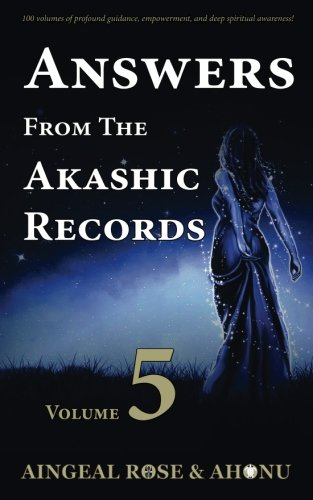 Answers From The Akashic Records - Vol 5: Practical