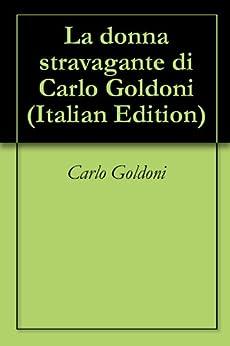 di Carlo Goldoni (Italian Edition) eBook: Carlo Goldoni: Kindle Store