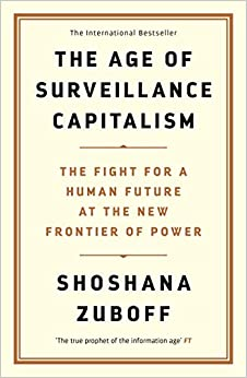 Book's Cover of The Age of Surveillance Capitalism. The Fight for a Human Future at the New Frontier of Power: The Fight for the Future at the New Frontier of Power (Inglés) Tapa blanda – 5 septiembre 2019