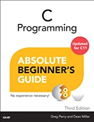 Updated for C11         Write powerful C programs…without becoming a technical expert! This book is the fastest way to get comfortable with C, one incredibly clear and easy step at a time. You'll learn all the basics: how to organize program...