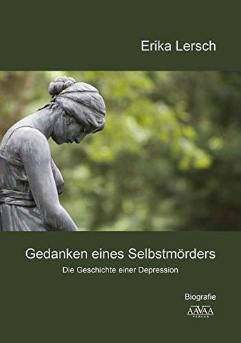 Gedanken eines Selbstmörders: Die Geschichte einer Depression