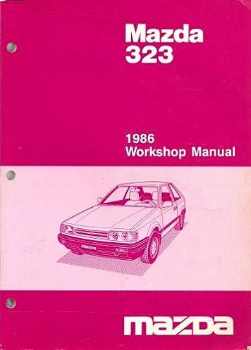 1986 mazda 323 factory workshop manual mazda motor corporation rh amazon com mazda 323 astina workshop manual pdf mazda bj 323 workshop manual