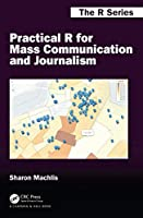 Practical R for Mass Communication and Journalism Front Cover