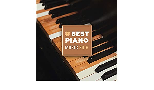 5bb3985297fd4 Best Piano Music 2019: Instrumental Background Music, Relaxing ...