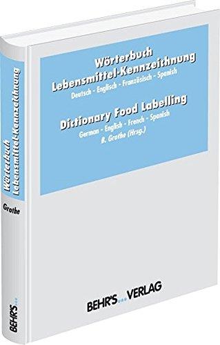 Lebensmittel-Kennzeichnung: Auf die Vorgaben des EU-Rechts abgestimmter Wortschatz!
