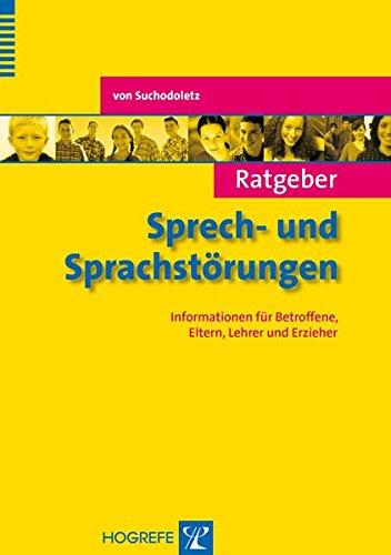 ratgeber-sprech-und-sprachstrungen-informationen-fr-betroffene-eltern-lehrer-und-erzieher-ratgeber-kinder-und-jugendpsychotherapie