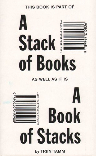 Read Online Triin Tamm - A Stack Of Books As Well As It Is A Book Of Stacks ebook
