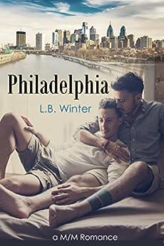 Philadelphia: A M/M Romance by [Winter, L.B.]