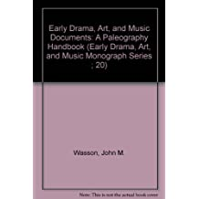 Early Drama, Art, and Music Documents: A Paleography Handbook