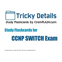 """Tricky Details CramFLASH Flashcards covering CCNP SWITCH Exam: (100 """"cards"""" included)"""