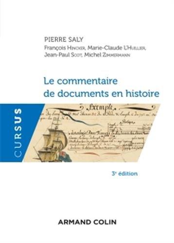 Le commentaire de documents en histoire -3ED NP Broché – 1 août 2017 Pierre Saly François Hincker Marie-Claude L'Huillier Jean-Paul Scot