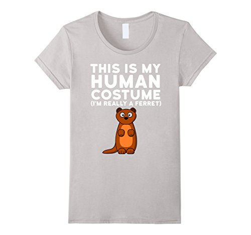 Womens This Is My Human Costume I'm Really a Ferret Halloween Shirt Small Silver -