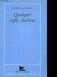 Quelques cafés italiens par Patrick Mauriès